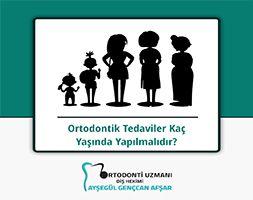 Ortodontik Tedaviler Kaç Yaşında Yapılmalıdır?